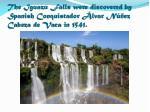 the iguazu falls were discovered by spanish conquistador lvar n ez cabeza de vaca in 1541