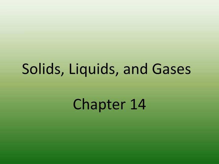 solids liquids and gases n.