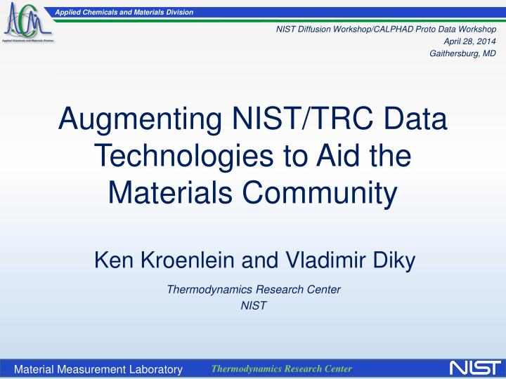 augmenting nist trc data technologies to aid the materials community n.