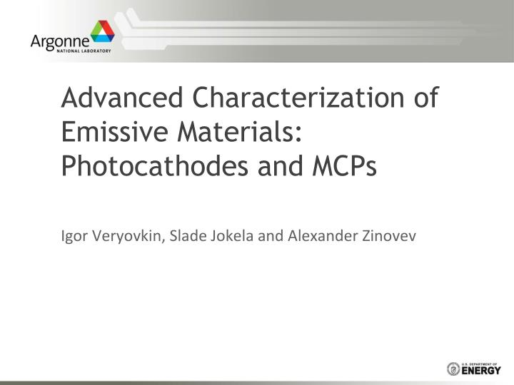 advanced characterization of emissive materials photocathodes and mcps n.