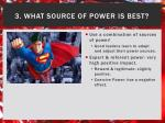 3 what source of power is best