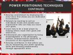 power positioning techniques continued