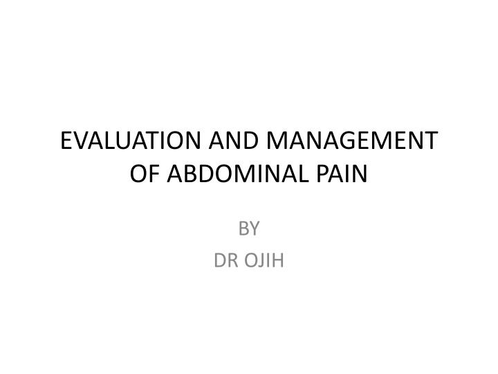 evaluation and management of abdominal pain n.