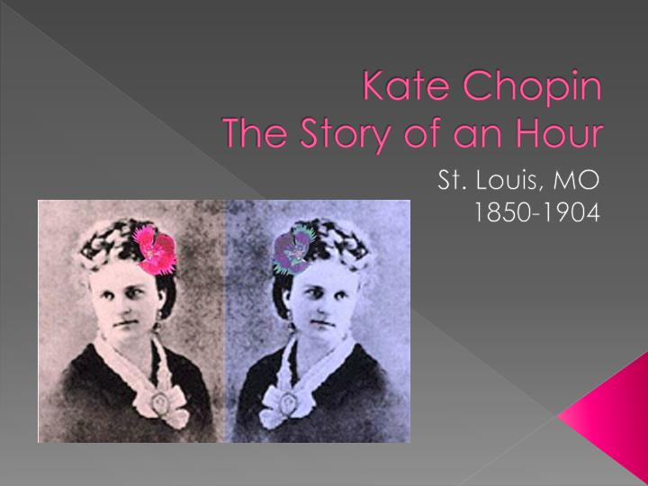 kate chopin and the story of Full online text of the story of an hour by kate chopin other short stories by kate chopin also available along with many others by classic and contemporary authors.