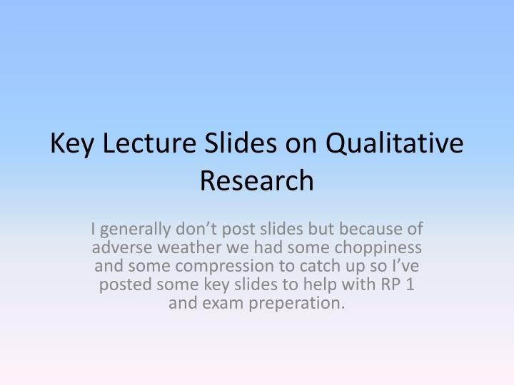 key lecture slides on qualitative research n.