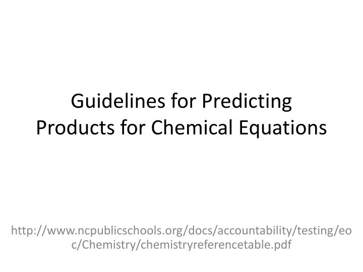 guidelines for predicting products for chemical equations n.