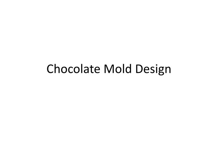 chocolate mold design n.