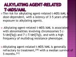 alkylating agent related t mds aml1