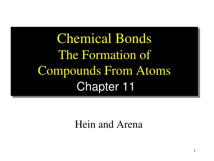 chemical bonds the formation of compounds from atoms chapter 11 n.