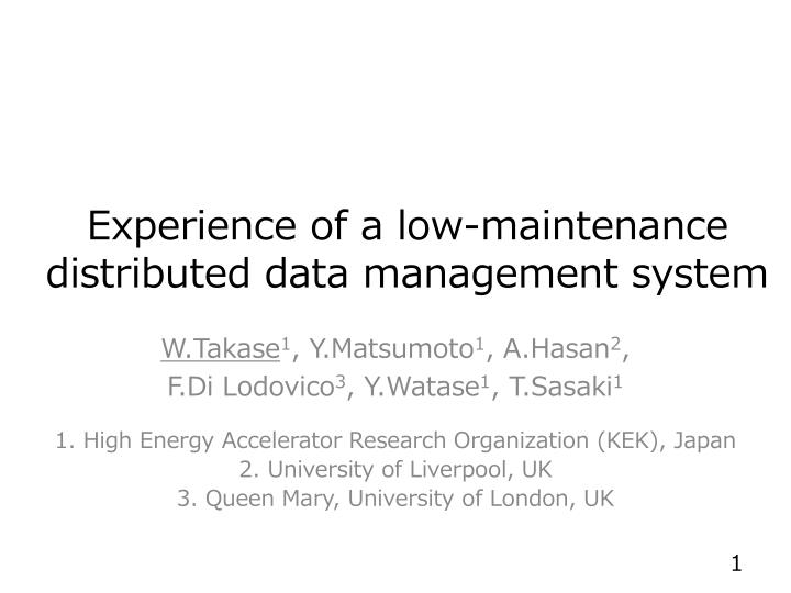experience of a low maintenance distributed data management system n.