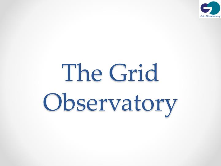 the grid observatory n.