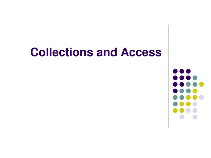 collections and access n.