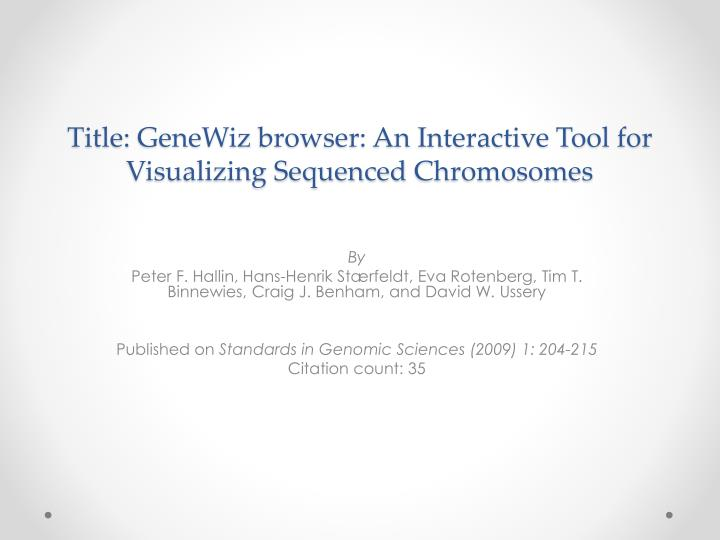 Title genewiz browser an interactive tool for visualizing sequenced chromosomes
