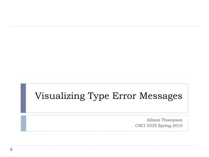 visualizing type error messages n.
