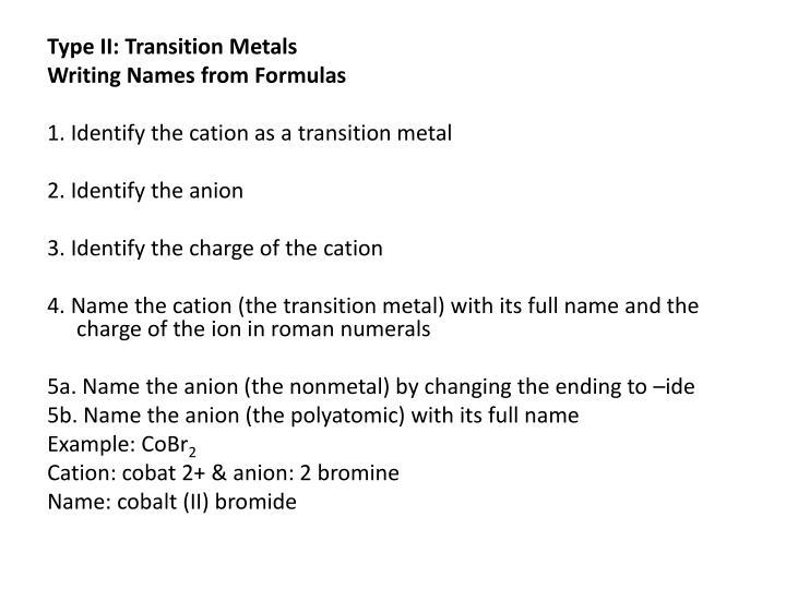 Type II: Transition Metals