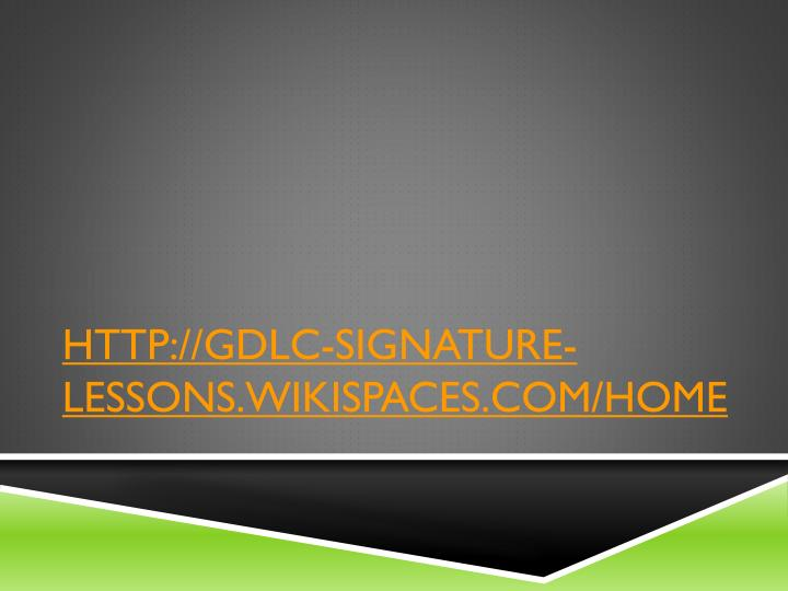 http gdlc signature lessons wikispaces com home n.