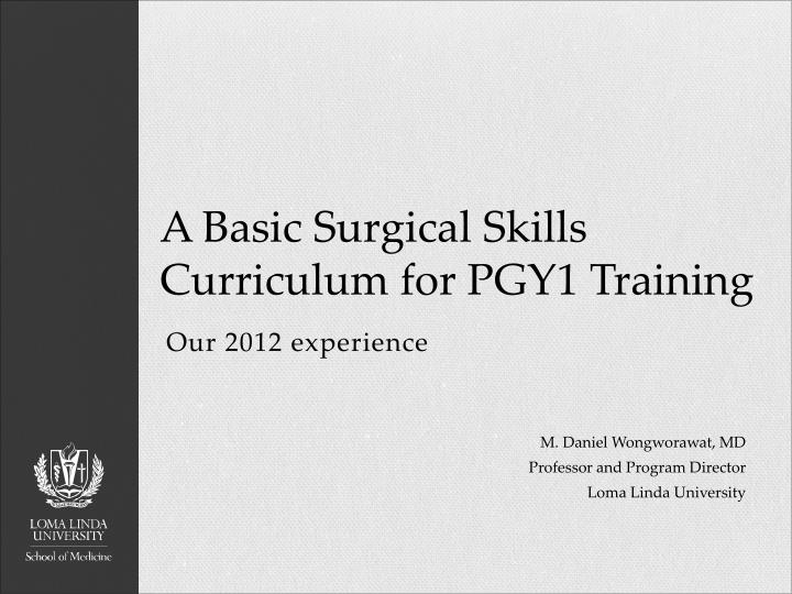 a basic s urgical s kills c urriculum for pgy1 training n.