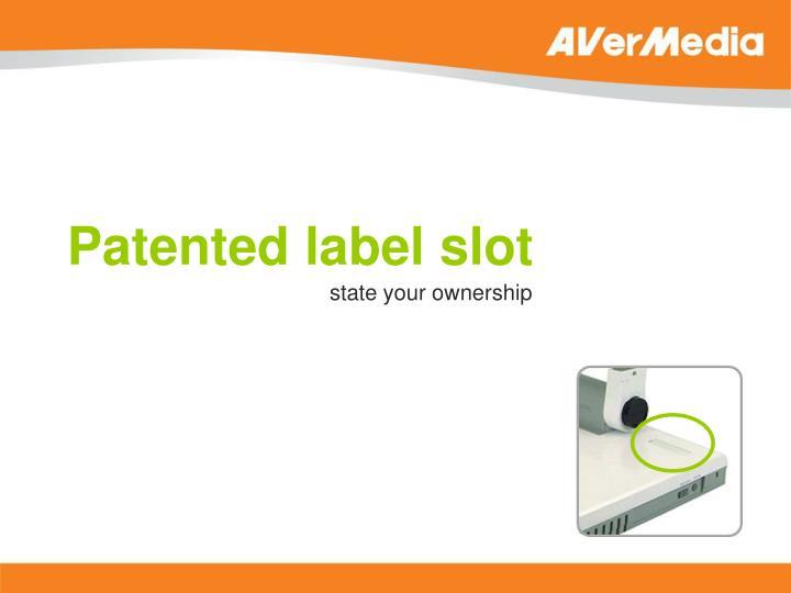 Patented label slot