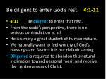 be diligent to enter god s rest 4 1 1112