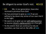 be diligent to enter god s rest 4 1 113