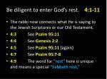 be diligent to enter god s rest 4 1 118
