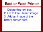 east or west printer