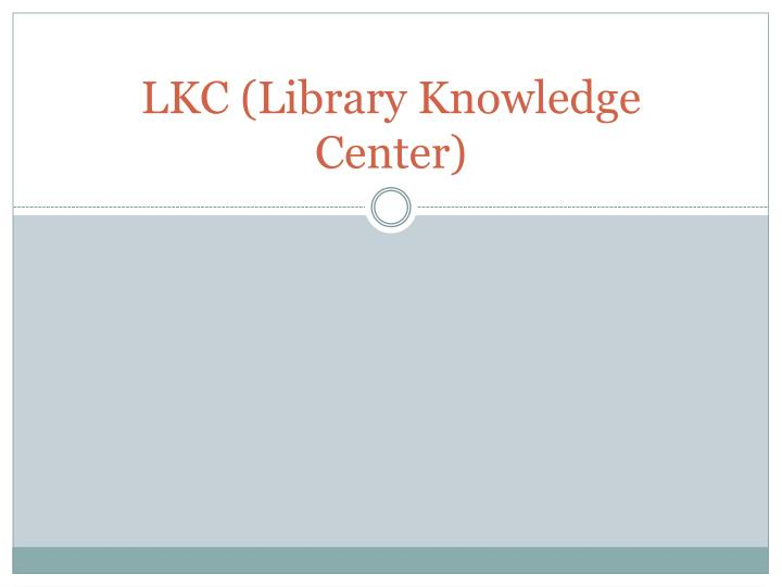lkc library knowledge center