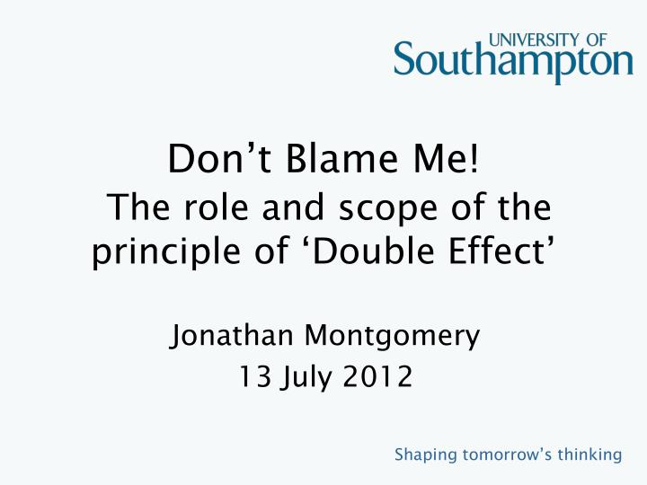 don t blame me the role and scope of the principle of double effect n.