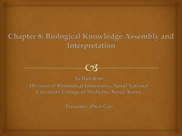 chapter 8 biological knowledge assembly and interpretation n.