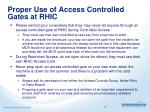 proper use of access controlled gates at rhic