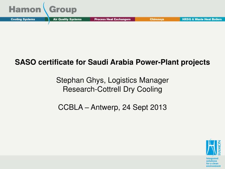 Ppt Saso Certificate For Saudi Arabia Power Plant Projects Stephan