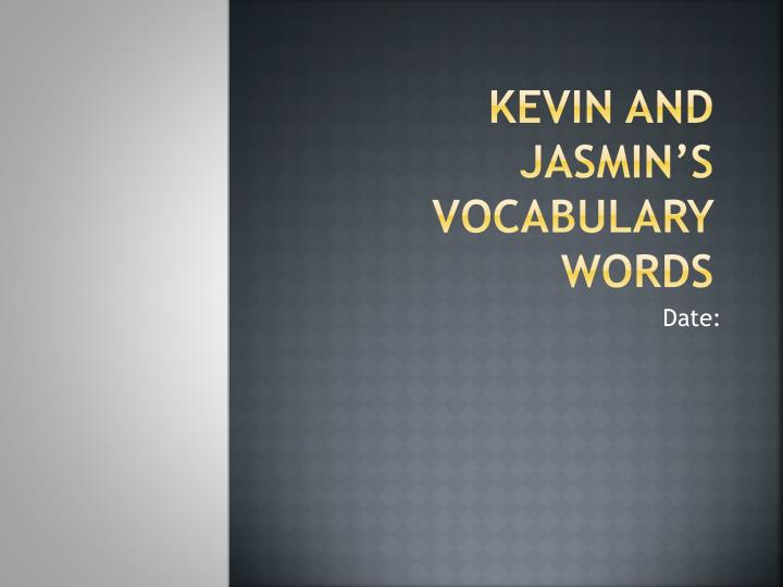 kevin and jasmin s vocabulary words n.