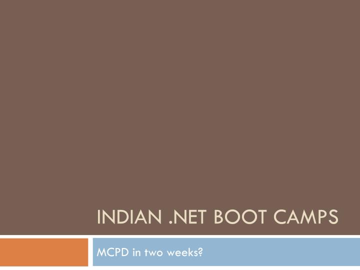 Indian net boot camps