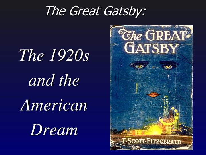 essay on how gatsby represents the american dream Why is the american dream so important to the great gatsby gatsby himself is obviously the best candidate for writing about the american dream - he comes from humble roots this couple also represents people aiming at the dream - george owns his own shop and is doing his best to get.