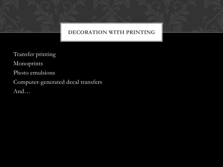 Decoration with printing