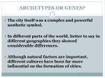 archetypes or genes1