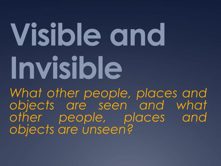 Visible and Invisible