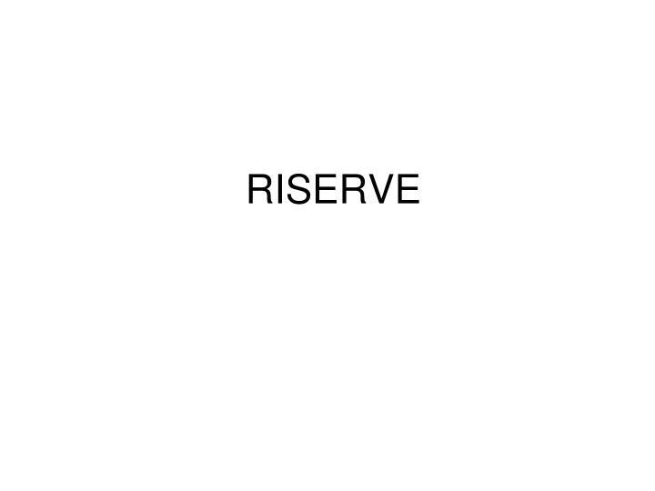 RISERVE