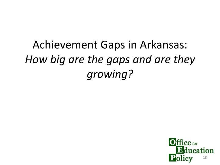 Achievement Gaps in Arkansas: