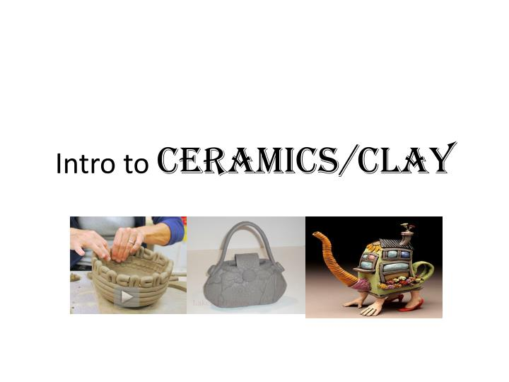 intro to ceramics clay n.