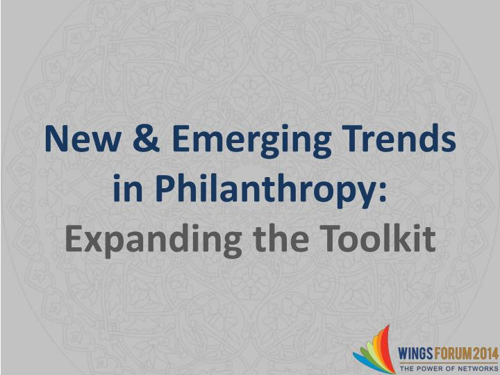 new emerging trends in philanthropy expanding the toolkit n.