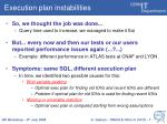 execution plan instabilities