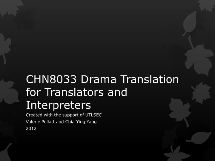 drama translation Drama translation french, english - french dictionary, meaning, see also 'drama critic',drama school',costume drama',hospital drama', example of use, definition, conjugation, reverso dictionary.