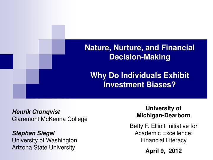 nature nurture and financial decision making why do individuals exhibit investment biases n.