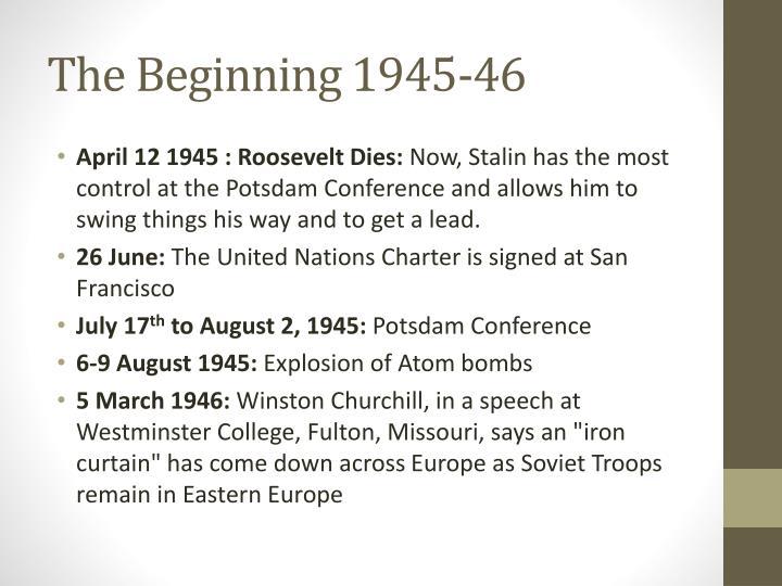 The beginning 1945 46