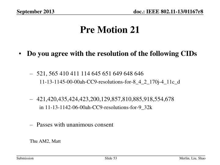 Pre Motion 21