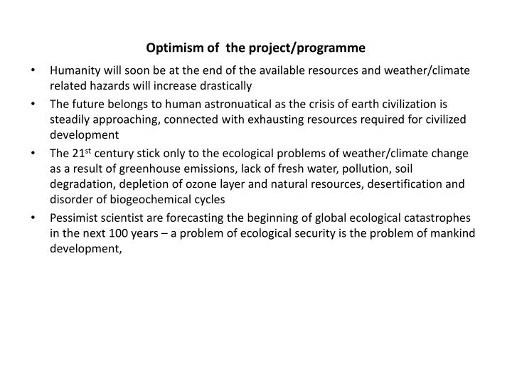 Optimism of  the project/