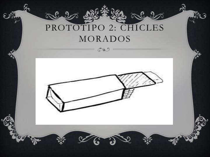 Prototipo 2: Chicles morados