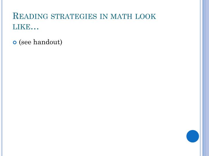 Reading strategies in math look like…