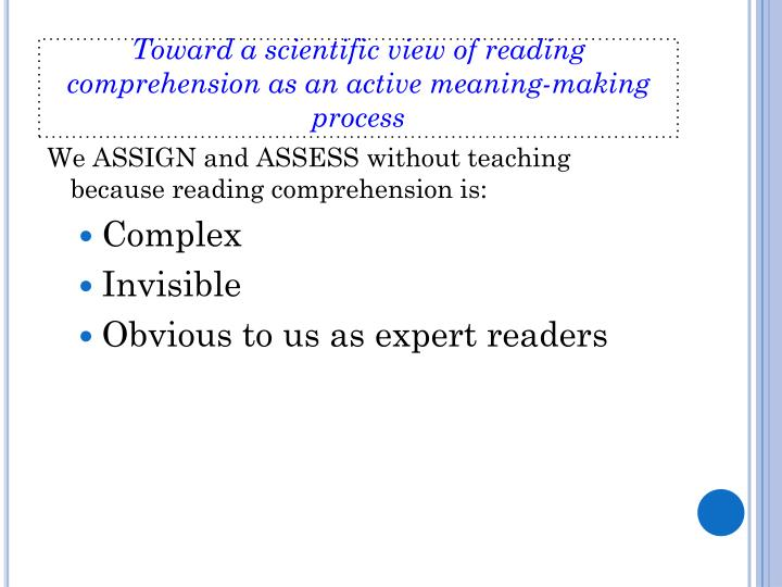 Toward a scientific view of reading comprehension as an active meaning-making process